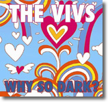 The Vivs - Why So Dark?